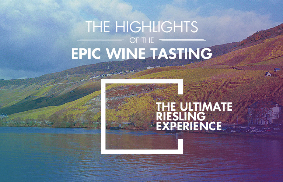 "The Highlights of the Epic Wine Tasting ""The Ultimate Riesling Experience"""